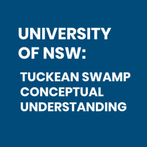 November 2018 -UNIVERSITY OF NEW SOUTH WALES Tuckean Swamp Conceptual Understanding